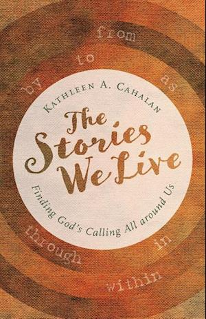 Bog, paperback The Stories We Live af Kathleen A. Cahalan