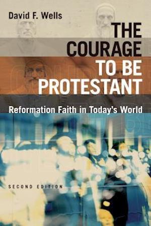 Bog, paperback The Courage to Be Protestant af David F. Wells
