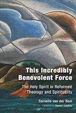 This Incredibly Benevolent Force af C. Van Der Kooi