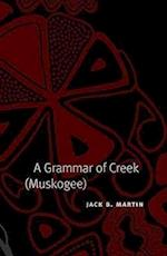 A Grammar of Creek (Muskogee) (STUDIES IN THE ANTHROPOLOGY OF NORTH AMERICAN INDIANS)
