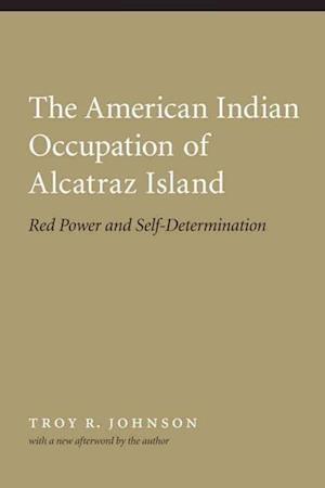 The American Indian Occupation of Alcatraz Island