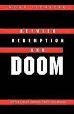 Between Redemption and Doom af Noah Isenberg