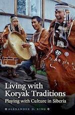 Living with Koryak Traditions