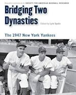 Bridging Two Dynasties af Society for American Baseball Research (