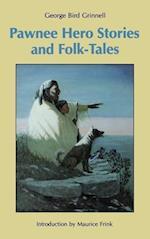 Pawnee Hero Stories and Folk-Tales af George Bird Grinnell