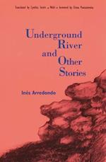 Underground River and Other Stories af Ines Arredondo