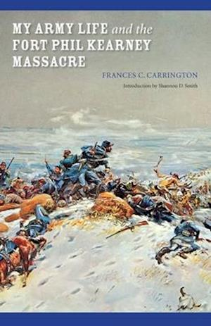 Bog, hæftet My Army Life and the Fort Phil Kearney Massacre: With an Account of the Celebration of