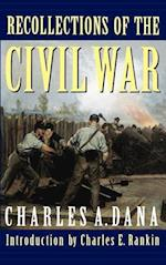 Recollections of the Civil War: With the Leaders at Washington and in the Field in the Sixties af Charles a. Dana