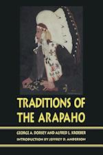 Traditions of the Arapaho af George A. Dorsey, A. L. Kroeber