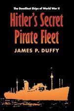 Hitler's Secret Pirate Fleet