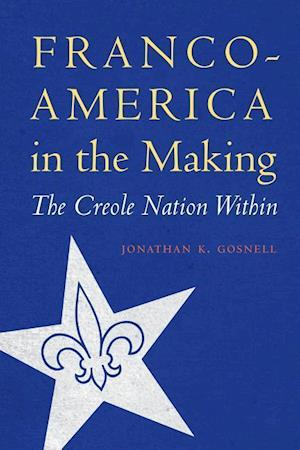 Franco-America in the Making
