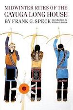 Midwinter Rites of the Cayuga Long House af Frank G. Speck