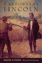 A Reporter's Lincoln af Walter Barlow Stevens