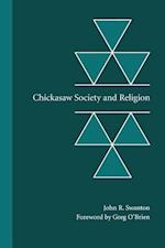 Chickasaw Society and Religion af John Reed Swanton