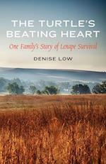The Turtle's Beating Heart (American Indian Lives)
