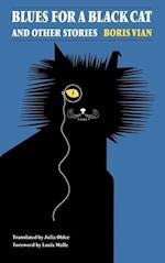 Blues for a Black Cat and Other Stories (French Modernist Library)