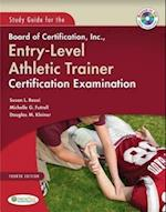 Study Guide for the Board of Certification, Inc., Entry-level Athletic Trainer Certification Examination