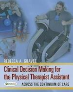 Clinical Decision Making for the Physical Therapy Assistant