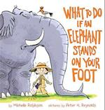 What to Do If an Elephant Stands on Your Foot af Michelle Robinson
