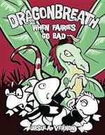 When Fairies Go Bad (Dragonbreath Hardcover, nr. 7)