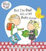 But I've Used All of My Pocket Change (Charlie And Lola)