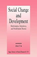 Social Change and Development: Modernization, Dependency and World-System Theories