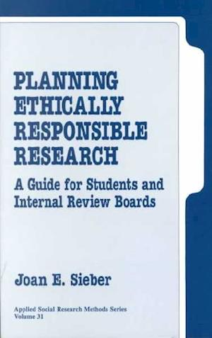 Planning Ethically Responsible Research: A Guide for Students and Internal Review Boards
