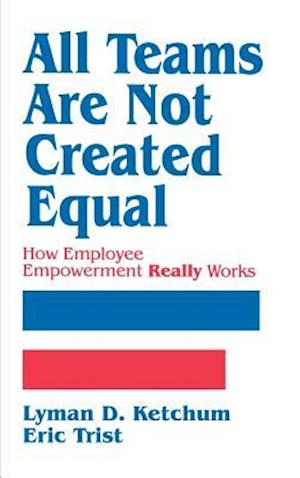 All Teams Are Not Created Equal: How Employee Empowerment Really Works