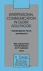 Interpersonal Communication in Older Adulthood (SAGE FOCUS EDITIONS, nr. 173)