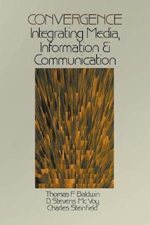 Convergence: Integrating Media, Information & Communication