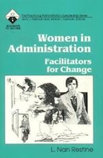 Women in Administration: Facilitators for Change