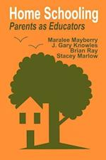Home Schooling af Stacey Marlow, Maralee Mayberry, J Gary Knowles