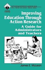 Improving Education Through Action Research: A Guide for Administrators and Teachers af James McLean