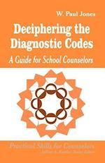 Deciphering the Diagnostic Codes (Professional Skills for Counsellors Series)