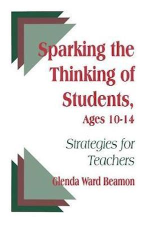 Sparking the Thinking of Students, Ages 10-14