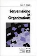Sensemaking in Organizations (Foundations for Organizational Science, nr. 3)