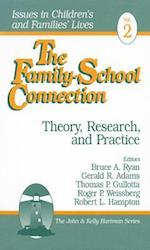 The Family-School Connection (ISSUES IN CHILDREN'S AND FAMILIES' LIVES, nr. 2)