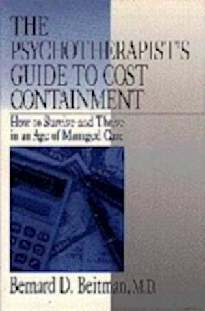 The Psychotherapist's Guide to Cost Containment