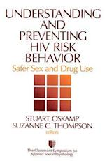 Understanding and Preventing HIV Risk Behavior (Claremont Symposium on Applied Social Psychology, nr. 9)