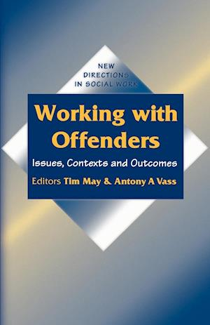 Working with Offenders: Issues, Contexts and Outcomes