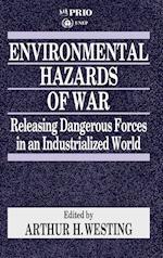 Environmental Hazards of War: Releasing Dangerous Forces in an Industrialized World