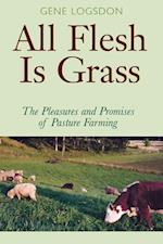 All Flesh Is Grass af Gene Logsdon