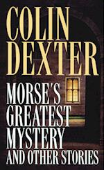 Morse's Greatest Mystery and Other Stories af Colin Dexter