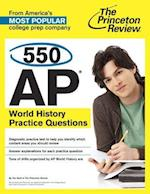 550 Ap World History Practice Questions (PRINCETON REVIEW SERIES)