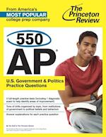 550 AP U.S. Government & Politics Practice Questions (College Test Preparation)