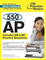 550 Ap Calculus Ab & Bc Practice Questions (PRINCETON REVIEW SERIES)