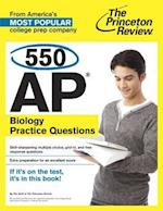 The Princeton Review 550 AP Biology Practice Questions (PRINCETON REVIEW SERIES)