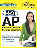 550 AP European History Practice Questions (College Test Preparation)