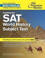 The Princeton Review Cracking the Sat World History Subject Test (Cracking the SAT World History Subject Test Princeton Review)