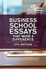 Business School Essays That Made a Difference, 6th Edition (Graduate School Admissions Guides)